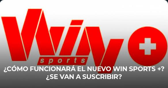 ¿Cómo funcionará Win Sports +? ¿Lo van a comprar? Casa Blanca Sports