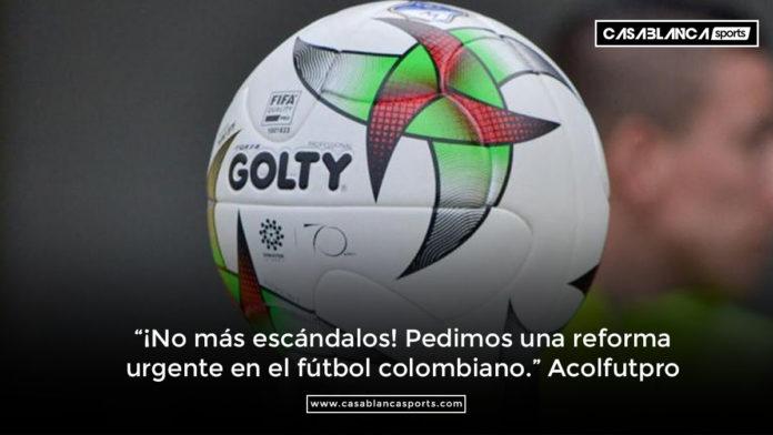"""""""¡No más escándalos! Pedimos una reforma urgente en el fútbol colombiano."""" Acolfutpro"""