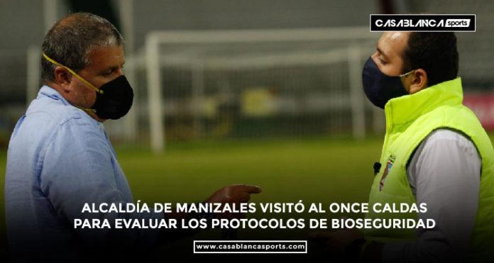 ALCALDÍA DE MANIZALES VISITÓ AL ONCE CALDAS PARA EVALUAR LOS PROTOCOLOS DE BIOSEGURIDAD