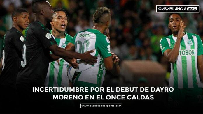Incertidumbre por el debut de Dayro Moreno en el Once Caldas Atletico Nacional Jeison Lucumi