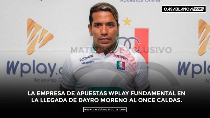 La empresa de apuestas WPlay fundamental en la llegada de Dayro Moreno al Once Caldas.