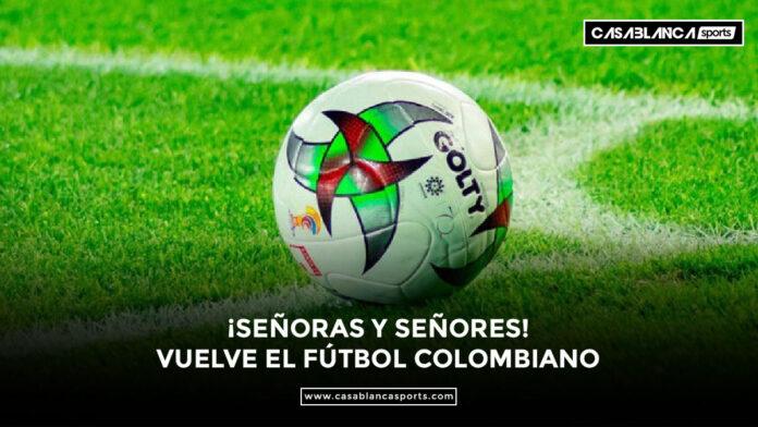 La-liga-Colombiana-regresa-el-12-de-septiembre-con--partidos-aplazados--de-las-fecha-2-y-6