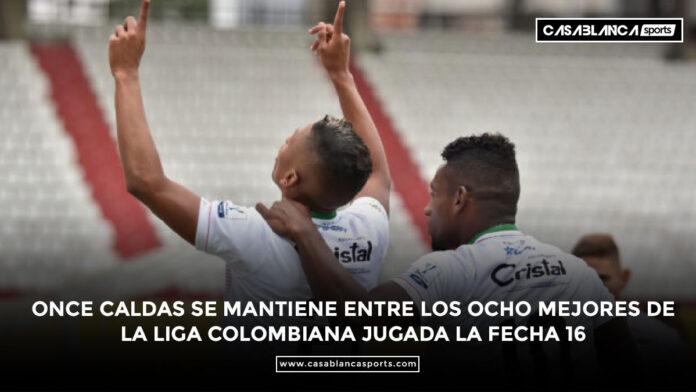 Once Caldas se mantiene entre los ocho mejores de la Liga colombiana jugada la fecha 16