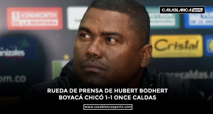 RUEDA DE PRENSA DE HUBERT BODHERT BOYACÁ CHICÓ 1-1 ONCE CALDAS