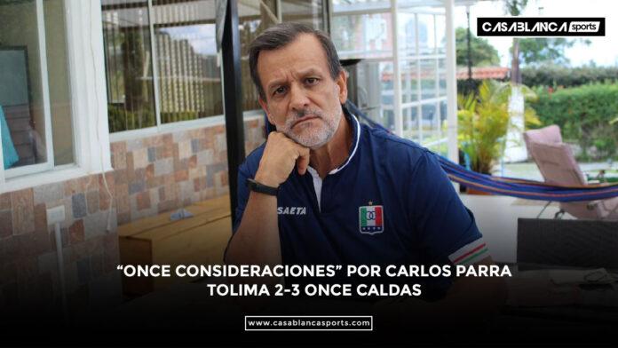 """""""ONCE CONSIDERACIONES"""" por carlos parra tolima 2-3 once caldas"""