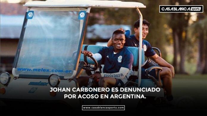 Johan Carbonero es denunciado por acoso en Argentina.